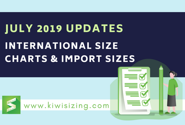 July 2019 Updates: international size charts & import sizes
