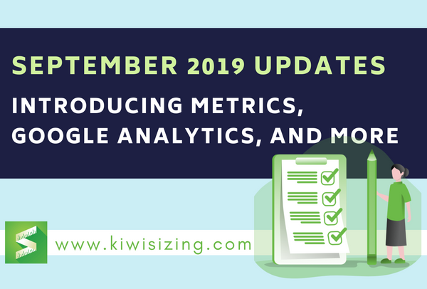 September 2019 Updates: Introducing metrics, Google Analytics, and more