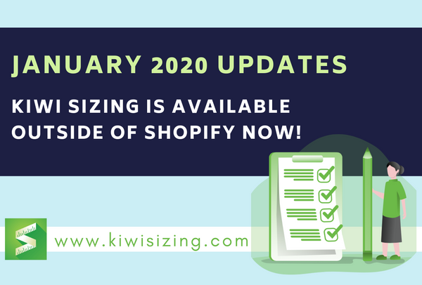 January 2020 Updates: Kiwi Sizing is available outside of Shopify now!