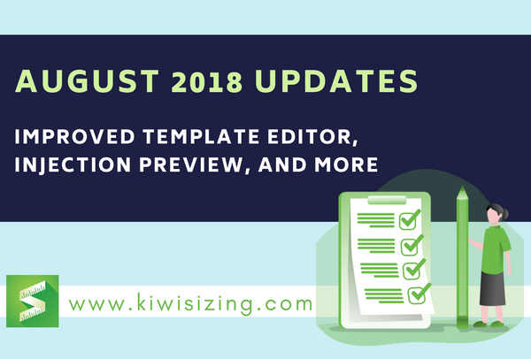 August 2018 Updates: improved template editor, injection preview, and more