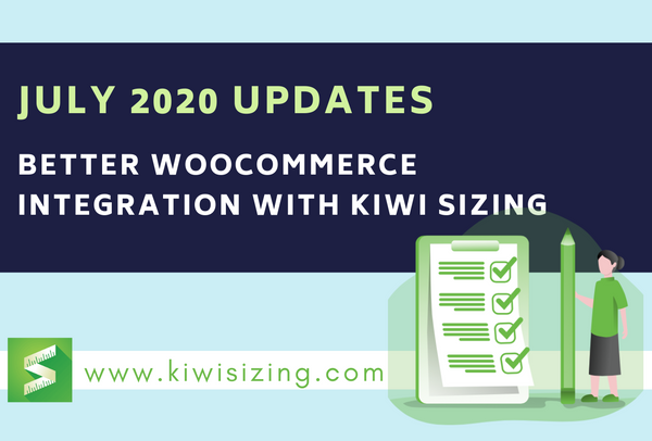 July 2020: Better WooCommerce Integration with Kiwi Sizing